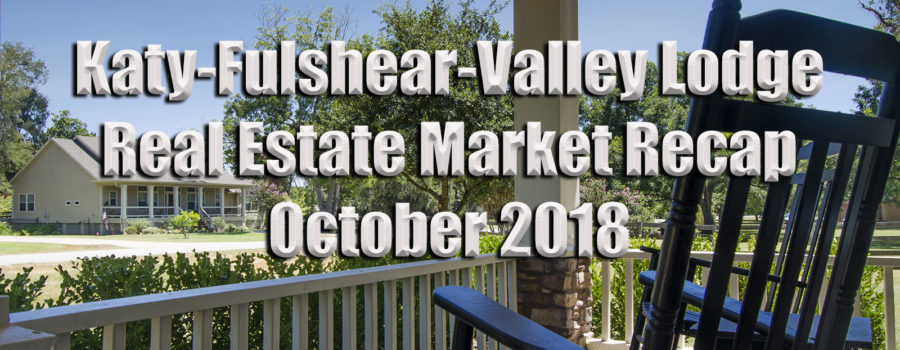 Katy-Fulshear Real Estate Market October Recap and Outlook